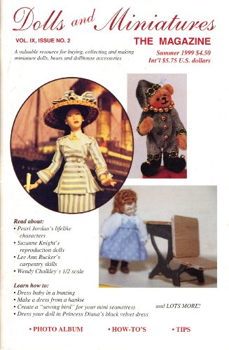 - Dolls and Miniatures the Magazine (Summer 1999, Vol. IX, Issue No. 2)