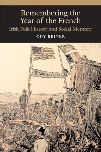 Remembering the Year of the French: Irish Folk History and Social Memory (History of Ireland & the Irish Diaspora)