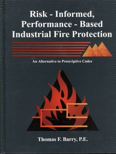 Risk-informed, performance-based industrial fire protection: An alternative to prescriptive codes