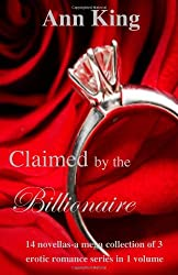 Claimed by the Billionaire: 14 novellas-a mega collection of 3 erotic romance series in 1 volume