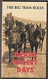 Death Valley Days The Big Team Rolls