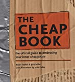 The Cheap Book: The Official Guide To Embracing Your Inner Cheapskate