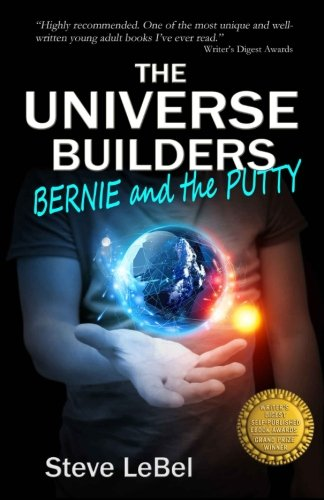 The Universe Builders: Bernie and the Putty: (humorous fantasy and science fiction for young adults)