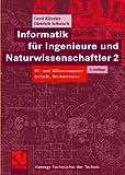 Informatik für Ingenieure und Naturwissenschaftler 2: PC- und Mikrocomputertechnik, Rechnernetze (German Edition), Gerd Küveler, Dietrich Schwoch, 3834801879
