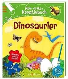Mein erstes Kreativbuch Dinosaurier: 9783845800417: Amazon.com: Books