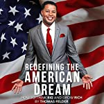 Redefining the American Dream: How to Think Big and Grow Rich | Thomas Felder