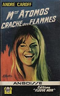 Mme atomos crache des flammes par André Caroff
