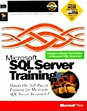 Microsoft Sql Server Training: Hands-On, Self-Paced Training for Microsoft Sql Server Version 6.5