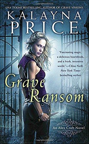 Grave Ransom (An Alex Craft Novel)