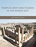Temples and Sanctuaries in the Roman East, Brown, Graham and Cunliffe, Deborah, 1842175262