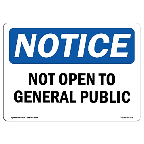 OSHA Notice Signs - Not Open to General Public Sign | Extremely Durable Made in The USA Signs or Heavy Duty Vinyl Label Decal | Protect Your Construction Site, Warehouse ()