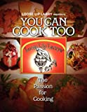 you can cook - Loose Lip Larry Presents You Can Cook Too