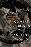 Front cover for the book Combat Sports in the Ancient World: Competition, Violence, and Culture (Sports and History Series) by Michael B. Poliakoff