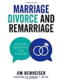 Marriage, Divorce, and Remarriage: Critical Questions and Answers