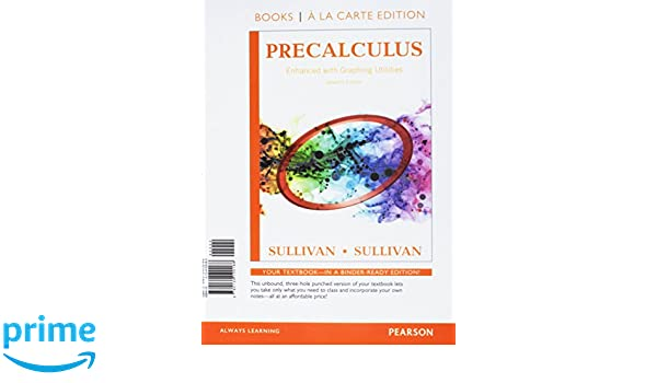 Precalculus enhanced with graphing utilities books a la carte precalculus enhanced with graphing utilities books a la carte edition 7th edition michael sullivan michael sullivan iii 9780134120188 amazon fandeluxe Image collections