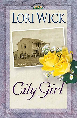 City Girl (A Yellow Rose Trilogy #3) (3 Yellow Love Roses)