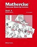 Mathercise Book A : Classroom Warm-Up Exercises, Serra, Michael, 1559530596