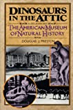Front cover for the book Dinosaurs in the Attic: An Excursion into the American Museum of Natural History by Douglas Preston