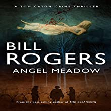 Angel Meadow: DCI Tom Caton Manchester Murder Mysteries Series, Book 10 Audiobook by Bill Rogers Narrated by Michael Troughton