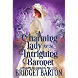 A Charming Lady for the Intriguing Baronet: A Historical Regency Romance Book