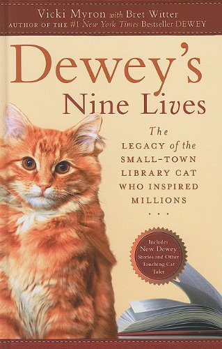 Dewey's Nine Lives: The Legacy of the Small-Town Library Cat Who Inspired Millions (Thorndike Press Large Print Nonfiction) ebook
