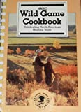 NAHC Wild Game Cookbook, 1988, Mike (editor); Miller, Bill (editor) Vail, 0914697137