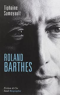 Roland Barthes : biographie, Samoyault, Tiphaine