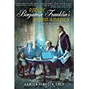 Doctor Benjamin Franklin's Dream America: A Novel of the Digital Revolution