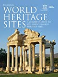 World Heritage Sites: A Complete Guide to 1,073 UNESCO World Heritage Sites