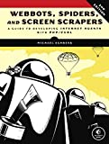 Webbots, Spiders, and Screen Scrapers, 2nd Edition: A Guide to Developing Internet Agents with PHP/CURL
