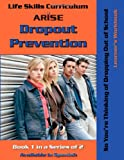 Life Skills Curriculum: ARISE Dropout Prevention, Book 1, Edmund F. Benson and Susan Benson, 1586140728