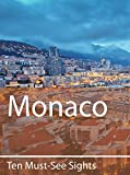 Ten Must-See Sights: Monaco