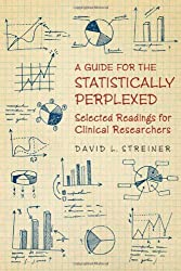 A Guide for the Statistically Perplexed: Selected Readings for Clinical Researchers