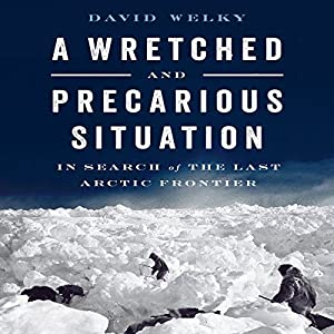 A Wretched and Precarious Situation Audiobook