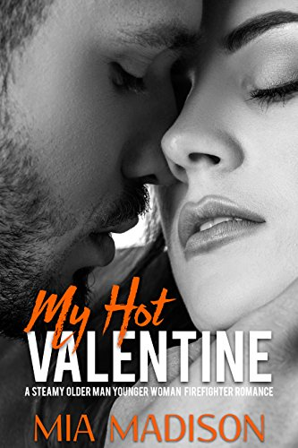 Hot Women Firefighters (My Hot Valentine: A Steamy Older Man Younger Woman Firefighter)