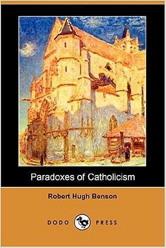 Ensimmäiset 20 tuntia ebook-lataus Paradoxes of Catholicism (Dodo Press) by Robert Hugh Benson PDF 1406548472