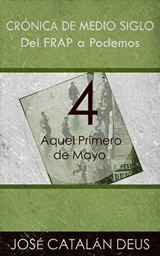 Aquel Primero de Mayo (Del FRAP a Podemos. Crónica de medio siglo nº 4