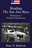 img - for Reading 'The Sun Also Rises': Hemingway's Political Unconscious book / textbook / text book