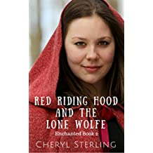 Red Riding Hood and the Lone Wolfe (Enchanted Book 2)