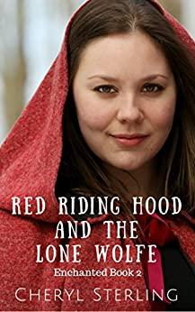 Red Riding Hood and the Lone Wolfe (Enchanted Book 2) by [Sterling, Cheryl]
