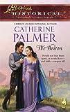 The Briton, Catherine Palmer, 0373827814