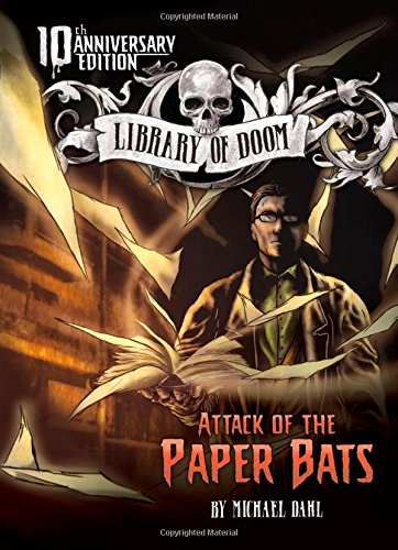 Attack of the Paper Bats: 10th Anniversary Edition (Library of Doom)