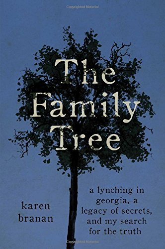 Image of The Family Tree: A Lynching in Georgia, a Legacy of Secrets, and My Search for the Truth