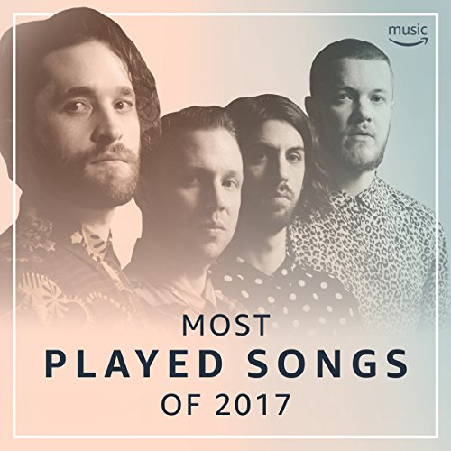 (Most Played Songs of 2017)