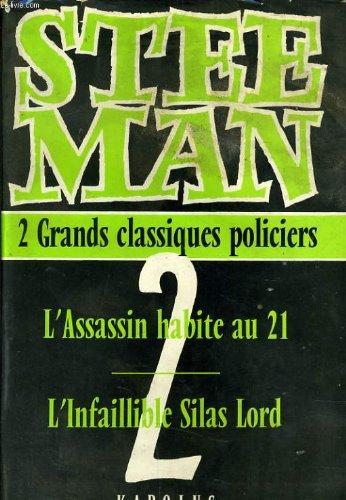 Deux grands classiques policiers - L'Assassin habite au 21/L'Infaillible Silas Lord