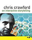 Chris Crawford on Interactive Storytelling, Chris Crawford, 0321278909