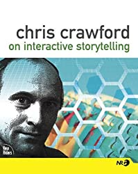 Chris Crawford on Interactive Storytelling (New Riders)
