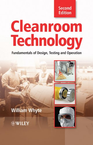 Cleanroom Technology: Fundamentals of Design Testing and Operation