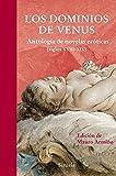 Los dominios de Venus / Venus domains: Antología De Novelas Eróticas (Siglo Xviii-xix) / Anthology of Erotic Novels (Xviii-xix Century) (Spanish Edition)