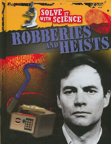 Robberies and Heists (Solve it With Science)